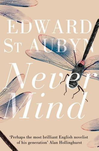 """""""Never Mind (Melrose Novels 1)"""" av Edward St Aubyn"""