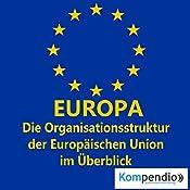 Europa: Die Organisationsstruktur der Europäischen Union im Überblick (Politik kompakt) | Alessandro Dallmann