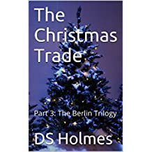 The Christmas Trade: Part 3: The Berlin Trilogy
