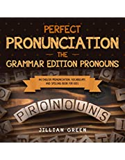 Perfect Pronunciation: The Grammar Edition Pronouns: An English Pronunciation, Vocabulary, and Spelling Book for Kids