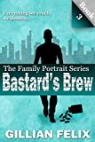 Bastard's Brew (Family Portrait Book 3)