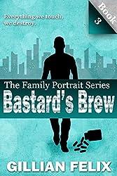 Bastard's Brew (Family Portrait Book 3)