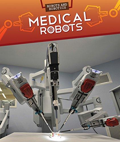 Medical Robots (Robots and Robotics)
