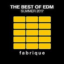 The Best of EDM (Summer 2017) [Explicit]