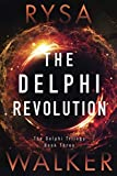 : The Delphi Revolution (The Delphi Trilogy)