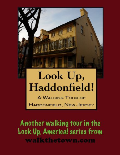 A Walking Tour of Haddonfield, New Jersey (Look Up, America!)