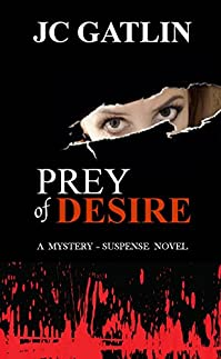 Prey Of Desire: A Mystery - Suspense Novel by JC Gatlin ebook deal