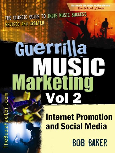 Guerrilla Music Marketing, Vol 2: Internet Promotion & Online Social Media  (Guerrilla Music Marketing Series)