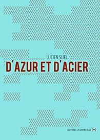 D'azur et d'acier par Lucien Suel