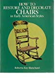 How to Restore and Decorate Chairs in Early American Styles, Roberta R. Blanchard, 0486241777