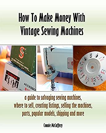How To Make Money With Vintage Sewing Machines (English Edition ...