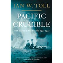 Pacific Crucible: War At Sea In The Pacific 1941-1942