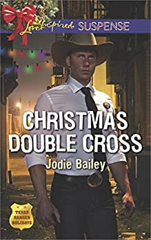 Christmas Double Cross (Texas Ranger Holidays) by [Bailey, Jodie]