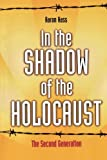 In the Shadow of the Holocaust: The Second Generation