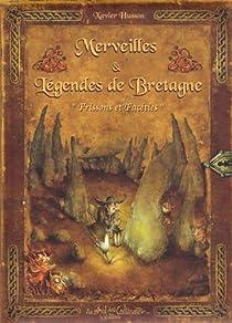 Merveilles & Légendes de Bretagne : Frissons et facéties par Husson