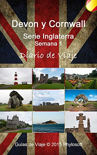 Guía de Viaje a Devon y Cornwall: Serie Inglaterra - Semana 1 (Spanish Edition