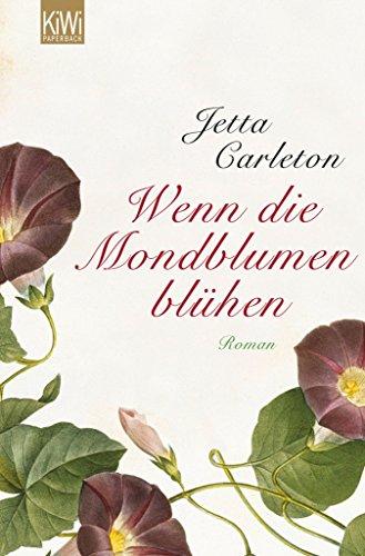 Wenn die Mondblumen blühen: Roman (German (Moonflower Vine)