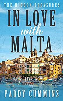 In Love With Malta: The Hidden Treasures by [Cummins, Paddy]