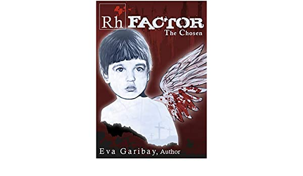 RH FACTOR: THE CHOSEN - Kindle edition by EVA GARIBAY