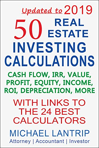 50 Real Estate Investing Calculations: Cash Flow, IRR, Value, Profit, Equity, Income, ROI, Depreciation, More (Capital Gains Tax On Real Estate Investment Property)