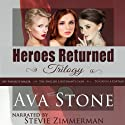 Heroes Returned Trilogy Audiobook by Ava Stone Narrated by Stevie Zimmerman