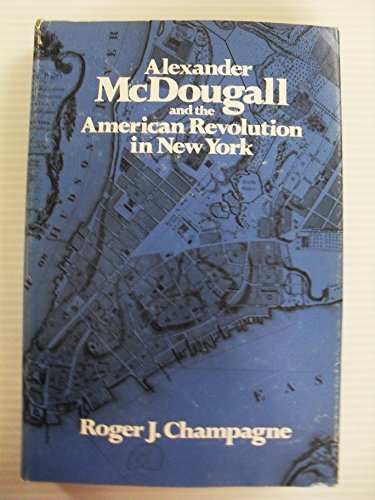 Alexander McDougall and the American Revolution in New York