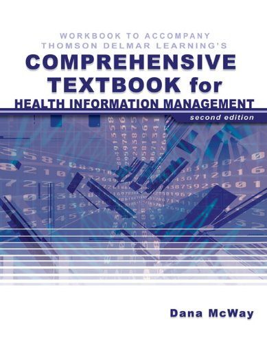 Workbook for McWay's Today's Health Information Management: An Integrated Approach (Todays Health Information Management An Integrated Approach)