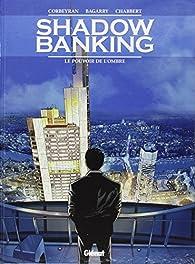 Shadow Banking 01 : Le pouvoir de l'ombre par Éric Corbeyran