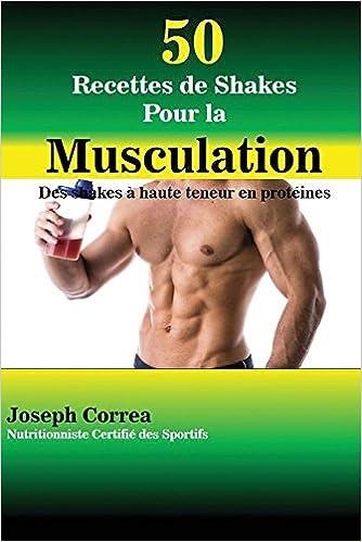 Livres électroniques gratuits 50 Recettes de Shakes Pour La Musculation: Des Shakes À Haute Teneur En Protéines