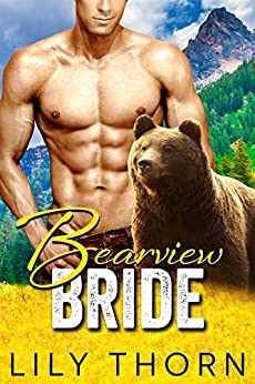Bearview Bride (BBW Bear Shifter Paranormal Romance) (English Edition) por [Thorn, Lily]