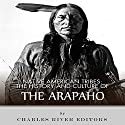Native American Tribes: The History and Culture of the Arapaho Audiobook by Charles River Editors Narrated by David Zarbock