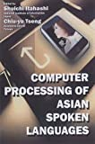 Computer Processing of Asian Spoken Languages, , 0935047727