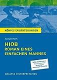 Hiob. Roman eines einfachen Mannes von Joseph Roth: Textanalyse und Interpretation mit ausführlicher Inhaltsangabe und Abituraufgaben mit Lösungen (Königs Erläuterungen)