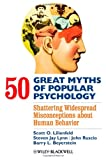 50 Great Myths of Popular Psychology, Barry L. Beyerstein and Scott O. Lilienfeld, 140513111X
