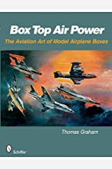 Box Top Air Power: The Aviation Art of Model Airplane Boxes Paperback