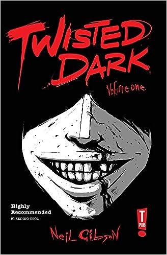 Twisted Dark Volume 1 (Twisted Dark Gn): Amazon co uk: Neil