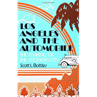 Los Angeles and the Automobile: The Making of the Modern City