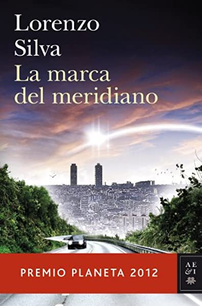 La marca del meridiano premio planeta 2012 Autores Españoles e Iberoamericanos: Amazon.es: Silva, Lorenzo: Libros