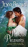 Perilous Pleasures, Jenny Brown, 0061976075