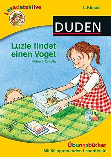 Lesedetektive Übungsbücher - Luzie findet einen Vogel, 3. Klasse