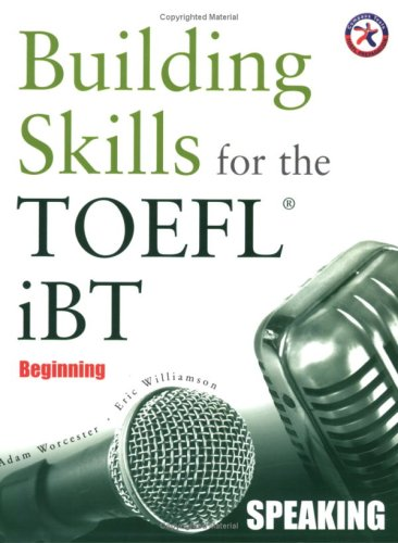 Building Skills for the TOEFL iBT, Beginning Speaking (with 2 Audio CDs)