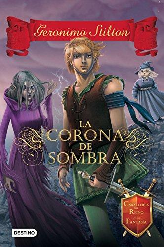 La Corona de Sombra: Caballeros del Reino de la Fantasía 4 (Spanish Edition)