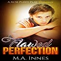 Flawed Perfection Audiobook by M.A. Innes Narrated by Kenneth Obi
