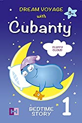 FLUFFY CLOUD - Dream Voyage with Cubanty: A Read Aloud Bedtime Story To Help Children Fall Asleep for Kids from 3 to 8 (Dream Voyages with Cubanty Book 1)