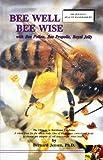 Bee Well Bee Wise, Bernard Jensen, 0932615309