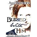 Buried With Him (Unquiet Spirits Book 0)