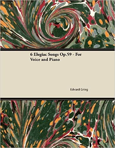 Read online 6 Elegiac Songs Op.59 - For Voice and Piano PDF, azw (Kindle), ePub
