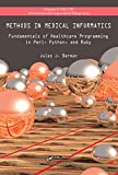 Image de Methods in Medical Informatics: Fundamentals of Healthcare Programming in Perl, Python, and Ruby (Chapman & Hall/CRC Mathematical and Computational Bi
