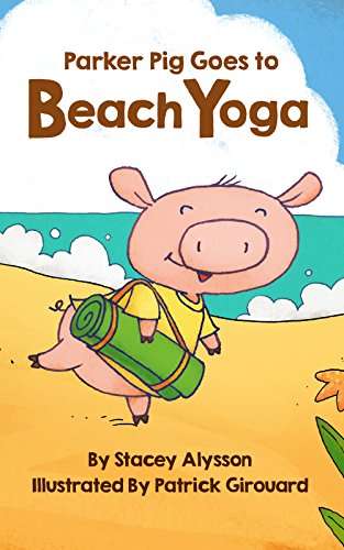 Parker Pig Goes to Beach Yoga