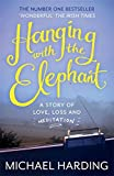 Hanging with the Elephant: A Story of Love, Loss